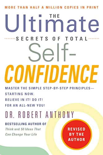 The Ultimate Secrets of Total Self-Confidence By Dr Robert Anthony