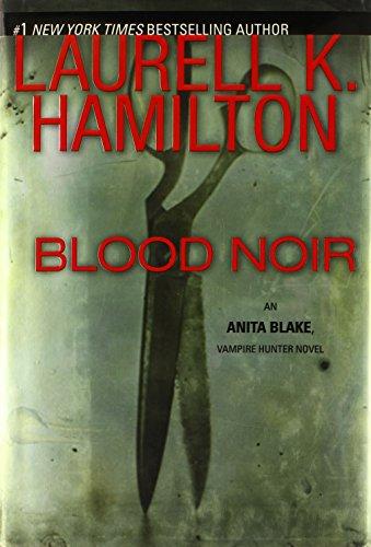 Blood Noir By Laurell K Hamilton