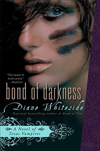 Bond of Darkness : A Novel of Texas Vampires (Texas Vampire Novels) By Diane Whiteside