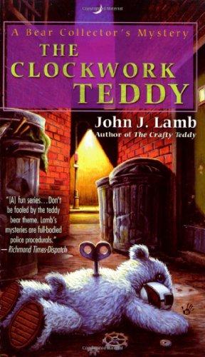 The Clockwork Teddy By John J Lamb