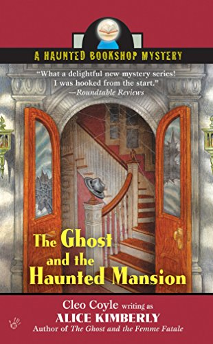 The Ghost and the Haunted Mansion By Alice Kimberly