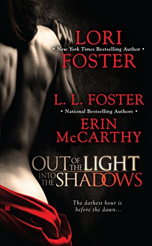 Out Of The Light, Into The Shadows By L. L. Foster