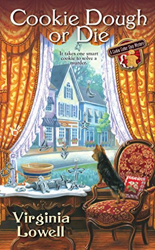 Cookie Dough or Die: A Cookie Cutter Shop Mystery Book 1 By Virginia Lowell