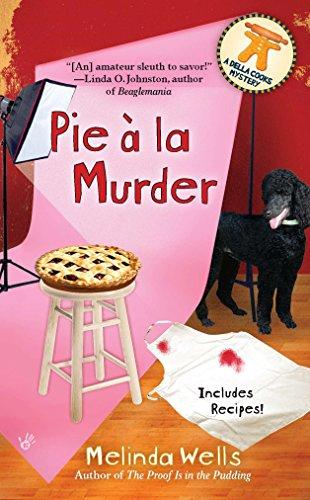 Pie a la Murder (Della Cooks Mystery) By Melinda Wells