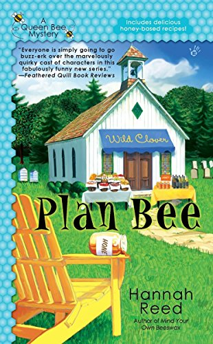 Plan Bee: A Queen Bee Mystery Book 3 By Hannah Reed