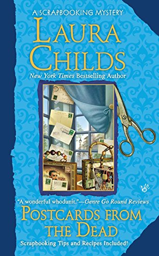 Postcards from the Dead: A Scrapbooking Mystery Book 10 By Laura Childs