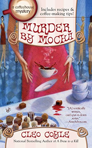 Murder by Mocha: A Coffeehouse Mystery Book 10 By Cleo Coyle