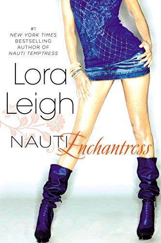 Nauti Enchantress By Lora Leigh