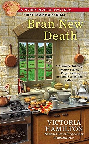 Bran New Death: A Merry Muffin Mystery Book 1 By Victoria Hamilton