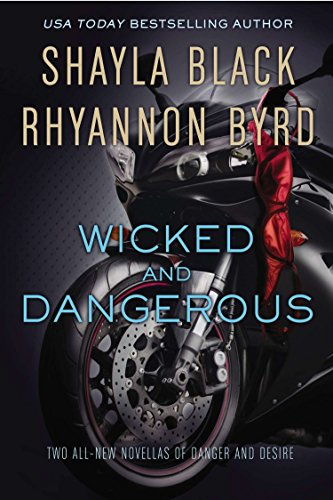 Wicked and Dangerous By Rhyannon Byrd