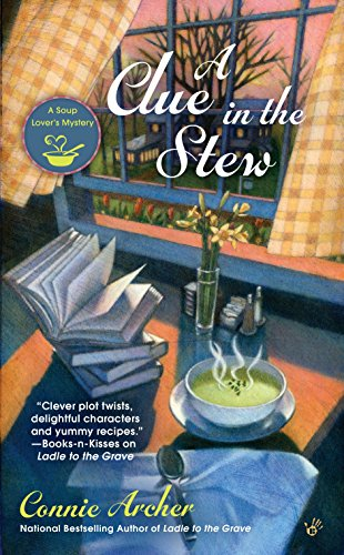 A Clue in the Stew: A Soup Lover's Mystery Book 5 By Connie Archer