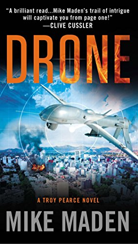 Drone: Troy Pearce Book 1 By Mike Maden