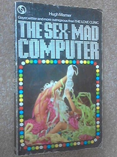 Sex-mad Computer By Hugh Marner