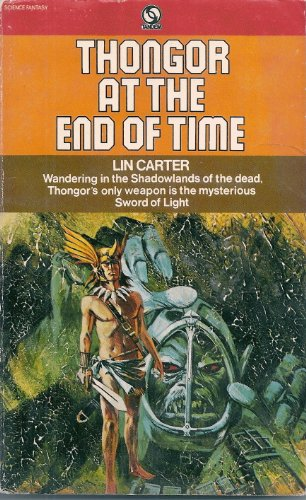 Thongor at the End of Time By Lin Carter