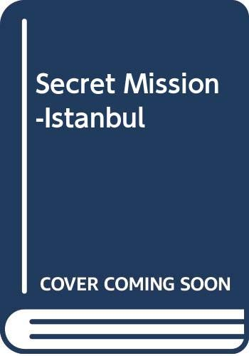 Secret Mission-Istanbul By Don Smith