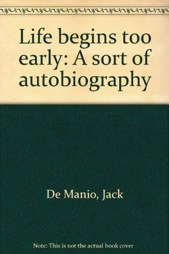 Life begins too early: A sort of autobiography By Jack De Manio