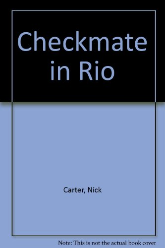 Checkmate in Rio By Nick Carter