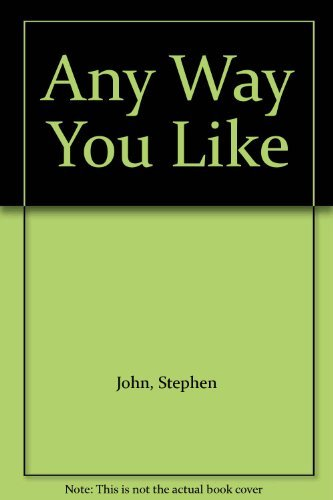 Any Way You Like By Stephen John