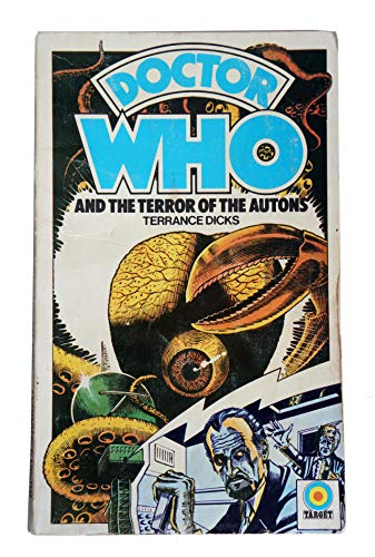Doctor Who and the Terror of the Autons (A Target adventure) By Terrance Dicks