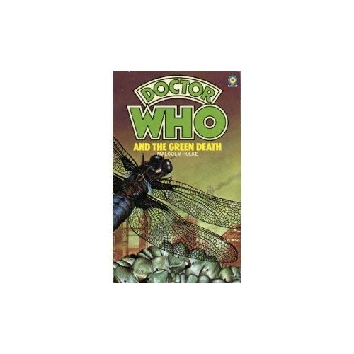 Doctor Who and the Green Death By Malcolm Hulke