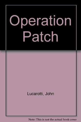 Operation Patch By John Lucarotti