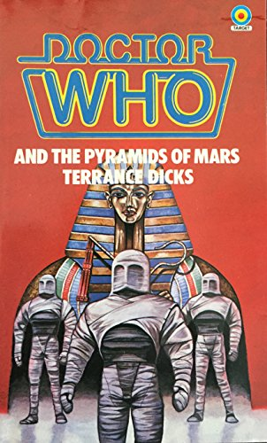 Doctor Who and the Pyramids of Mars By Terrance Dicks
