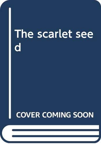 The scarlet seed By Edith Pargeter