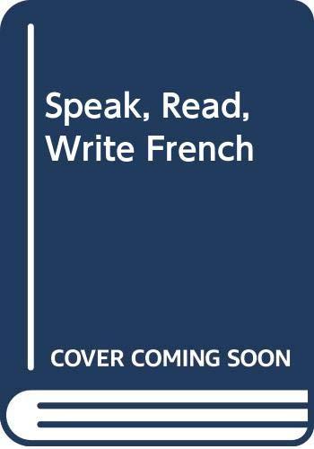 Speak, Read, Write French By Harry Baptist Smith