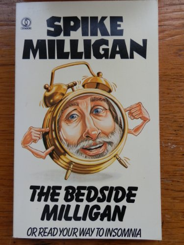 THE BEDSIDE MILLIGAN OR READ YOUR WAY TO INSOMNIA. By Spike. Milligan