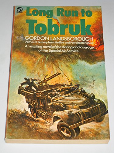 Long Run to Tobruk By Gordon Landsborough