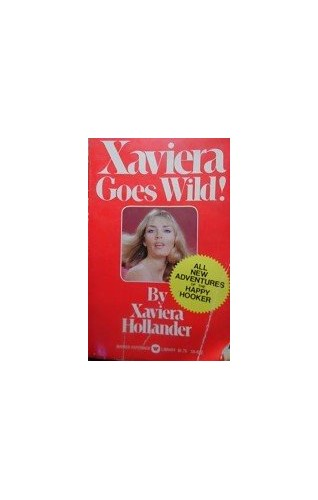 Xaviera Goes Wild! By Xaviera Hollander