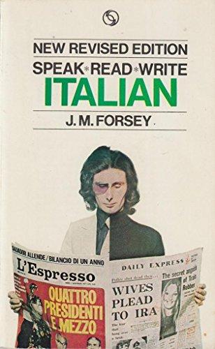 SPEAK, READ, WRITE ITALIAN By J. M. Forsey