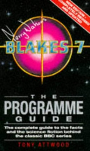 """""""Blake's Seven"""" Programme Guide By Tony Attwood"""
