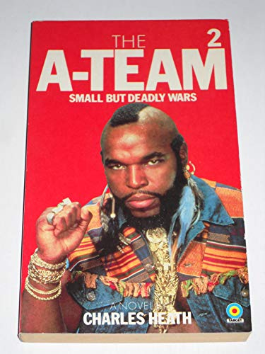 """A"" Team-Small But Deadly Wars By Charles Heath"