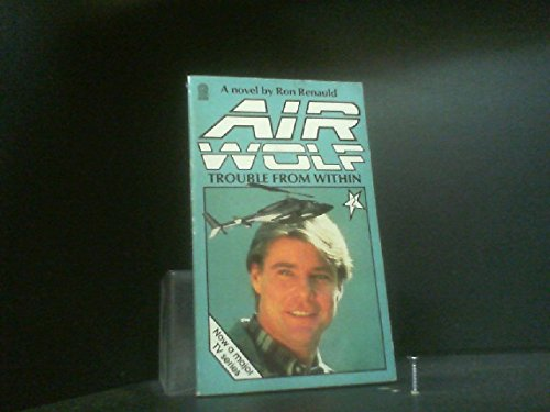 Airwolf-Trouble from within By Ron Renauld