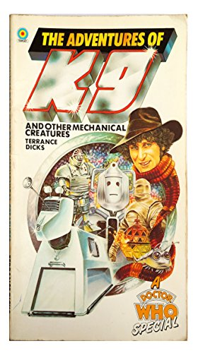 The Adventures of K9 and Other Mechanical Creatures By Terrance Dicks