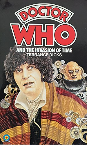Doctor Who and the Invasion of Time By Terrance Dicks