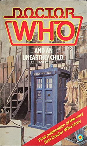 Doctor Who and the Unearthly Child By Terrance Dicks