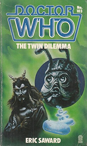 Doctor Who-The Twin Dilemma By Eric Saward