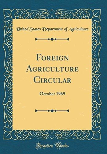 Foreign Agriculture Circular: October 1969 (Classic Reprint) By United States Department of Agriculture