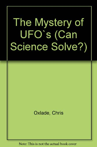The Mystery of UFO`s By Chris Oxlade