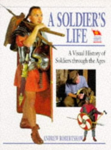 A Soldier's Life By Andrew Robertshaw