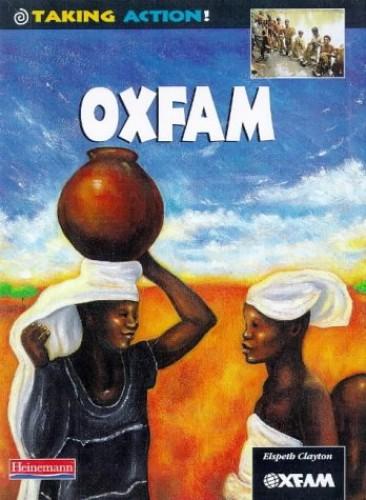 Taking Action: Oxfam Hardback By Elspeth Clayton