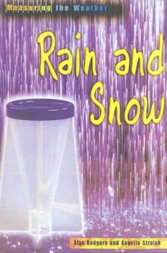 Measuring the Weather Rain and Snow paperback By Alan Rodgers