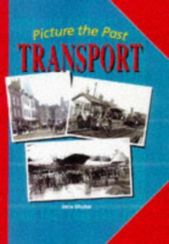 Picture the Past: Transport     (Cased) By Jane Shuter