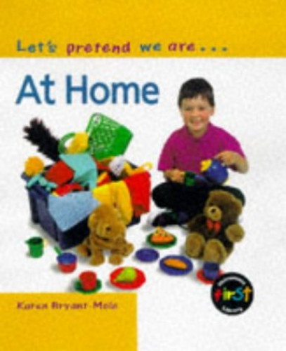Let's Pretend We Are: At Home    (Paperback) By Karen Bryant-Mole