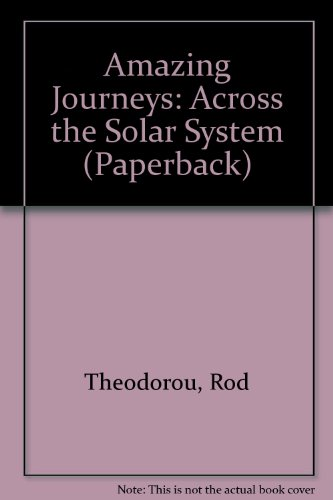Amazing Journeys: Across the Solar System   (Cased) By Rod Theodorou