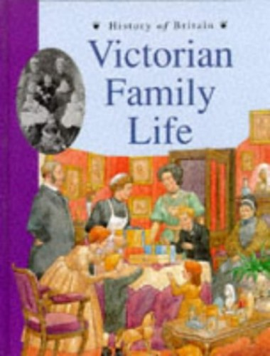 History of Britain Topic Books: Victorian Family Life    (Paperback) By Jane Shuter