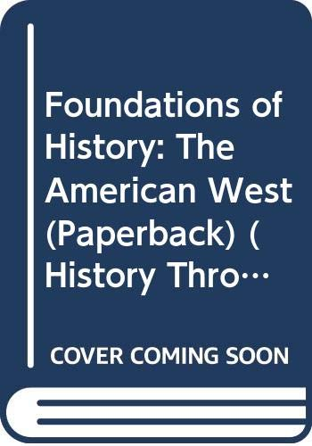 Foundations of History: The American West    (Paperback) By Marjorie Godfrey