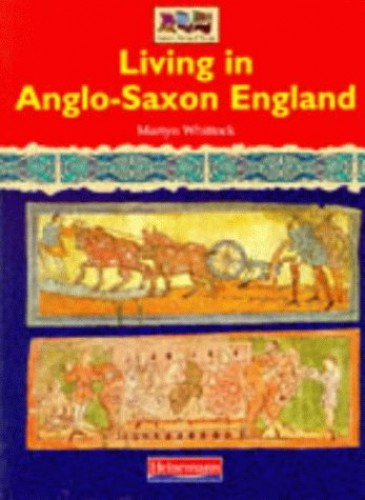 History Topic Books: Living in Anglo-Saxon England  (Paperback) By Martin Whittock